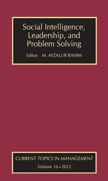 Social Intelligence, Leadership, and Problem Solving ebook by M. Afzalur Rahim