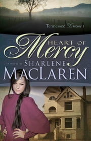 Heart of Mercy ebook by Sharlene MacLaren