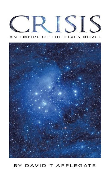 Crisis - An Empire of the Elves Novel ebook by David T Applegate