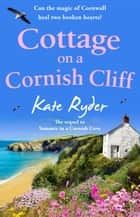 Cottage on a Cornish Cliff - Don't miss this heartwarming and emotional page-turning story ebook by Kate Ryder