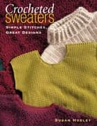 Crocheted Sweaters ebook by Susan Huxley