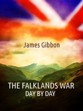 The Falklands War, Day by Day ebook by James Gibbon