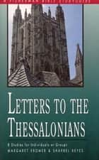 Letters to the Thessalonians ebook by Sharrel Keyes, Margaret Fromer