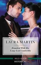 Reunited with His Long-Lost Cinderella ebook by Laura Martin