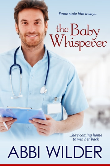 The Baby Whisperer ebook by Abbi Wilder