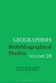 Geographers - Biobibliographical Studies, Volume 28 ebook by Professor Charles W. J. Withers,Dr Hayden Lorimer