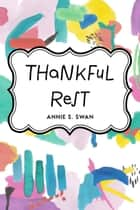 Thankful Rest ebook by Annie S. Swan