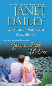 You're Still The One ebook by Janet Dailey,Cathy Lamb,Mary Carter,Elizabeth Bass