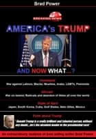 America's Trump - and now what? ebook by Brad Power