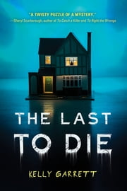 The Last to Die ebook by Kelly Garrett