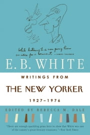 Writings from The New Yorker 1925-1976 ebook by E. B. White