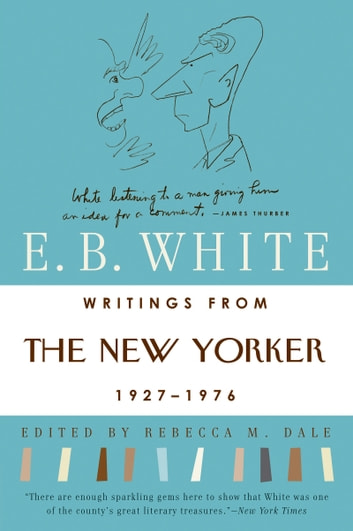 Writings from The New Yorker 1925-1976 ebook by E. B White