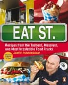 Eat Street - The Tastiest Messiest And Most Irresistible Street Food ebook by James Cunningham