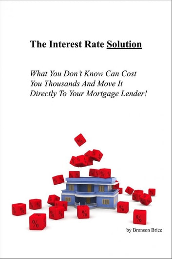 The Interest Rate Solution ebook by Bronson Brice