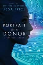 Portrait of a Donor (Short Story) ebook by Lissa Price