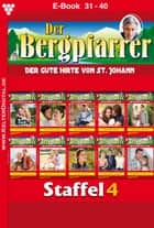 Der Bergpfarrer Staffel 4 - Heimatroman - E-Book 31-40 ebook by Toni Waidacher