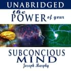 The Power of Your Subconscious Mind audiobook by