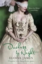Duchess by Night - The Scandalous and Unforgettable Regency Romance ebook by Eloisa James