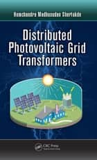 Distributed Photovoltaic Grid Transformers ebook by Hemchandra Madhusudan Shertukde