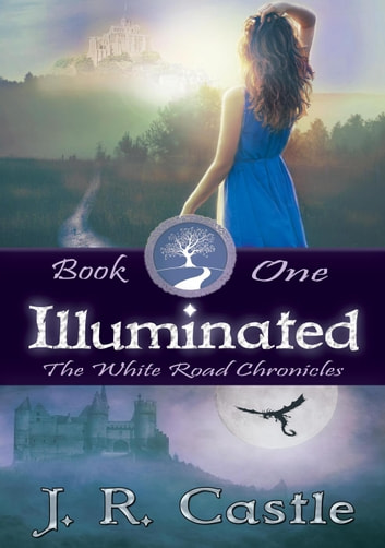 Illuminated - The White Road Chronicles, #1 ebook by J. R. Castle