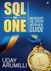 SQL the One - Microsoft SQL Server Interview Guide ebook by Kobo.Web.Store.Products.Fields.ContributorFieldViewModel