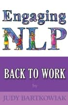Nlp Back To Work ebook by Judy Bartkowiak