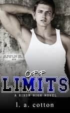 Off-Limits ebook by L A Cotton