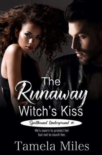 The Runaway Witch's Kiss ebook by Tamela Miles
