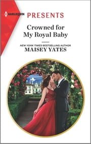 Crowned for My Royal Baby ebook by Maisey Yates
