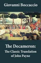 The Decameron: The Classic Translation of John Payne ebook by Giovanni  Boccaccio, John  Payne