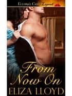 From Now On ebook by Eliza Lloyd