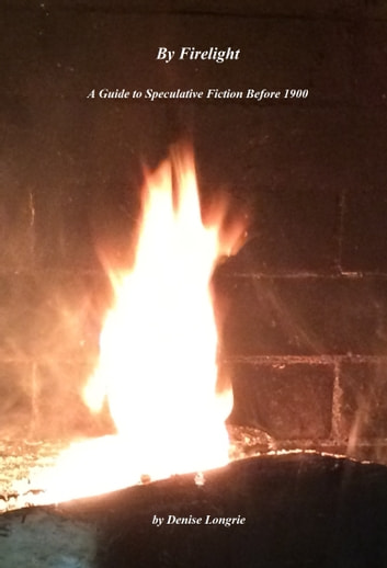 By Firelight A Guide to Speculative Fiction Before 1900 ebook by Denise Longrie
