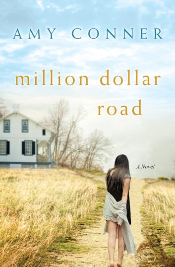 Million Dollar Road - A Novel ebook by Amy Connor