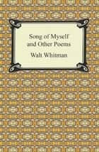 Song of Myself and Other Poems ebook by Walt Whitman