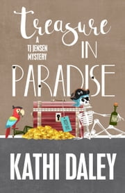 TREASURE IN PARADISE ebook by Daley, Kathi
