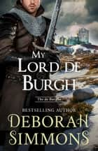 My Lord de Burgh ebook by Deborah Simmons