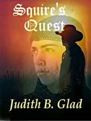 Squire's Quest: Behind the Ranges Book IX ebook by Glad,Judith B.