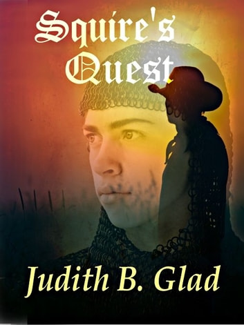 Squire's Quest ebook by Judith B. Glad