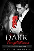 Dark Temptations ebook by Annie Jocoby
