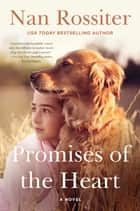 Promises of the Heart - A Novel ebook by Nan Rossiter