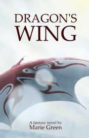 Dragon's Wing ebook by Marie Green