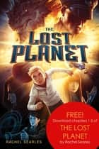 The Lost Planet, Chapters 1-5 ebook by Rachel Searles