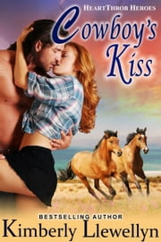 Cowboy's Kiss (Heartthrob Heroes, Book 1) ebook by Kimberly Llewellyn