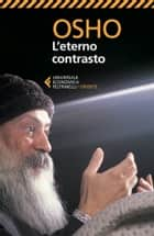 L'eterno contrasto ebook by Osho, Anand Videha, Laura Baietto