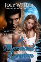 A Mermaid's Ransom - A Daughters of Arianne Series Novel ebook by Joey W. Hill