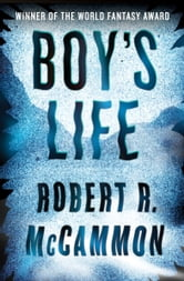 Boy's Life ebook by Robert R. McCammon