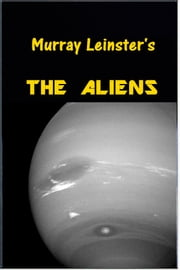 The Aliens ebook by Murray Leinster