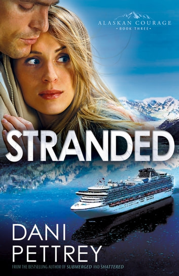 Stranded (Alaskan Courage Book #3) ebook by Dani Pettrey