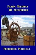 Frank Mildmay - De Zeeofficier ebook by Kapitein Marryat