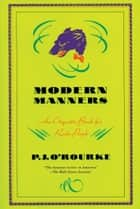 Modern Manners ebook by P.  J. O'Rourke